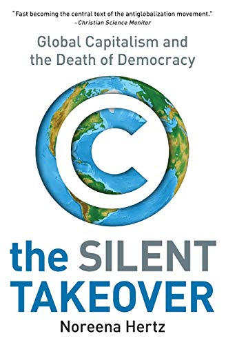 9780060559731: The Silent Takeover: Global Capitalism and the Death of Democracy