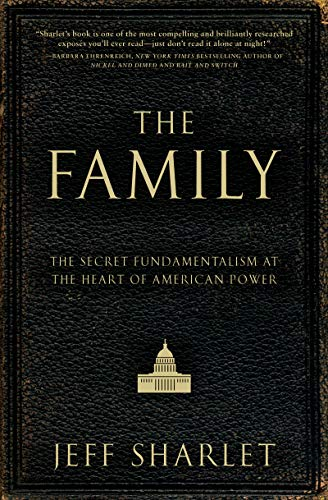 9780060559793: The Family: The Secret Fundamentalism at the Heart of American Power