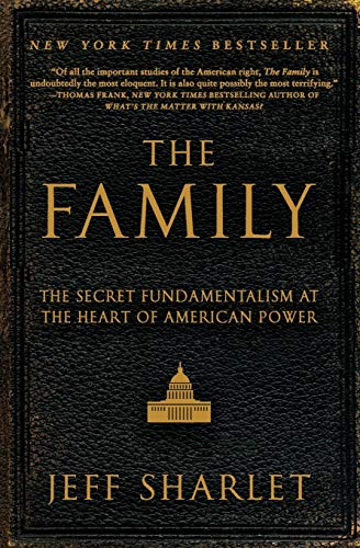 9780060560058: The Family: The Secret Fundamentalism at the Heart of American Power