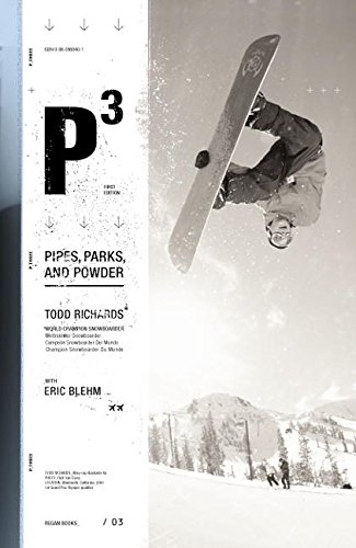 P3: Pipes, Parks, and Powder, P THREE,: Todd Richards, World