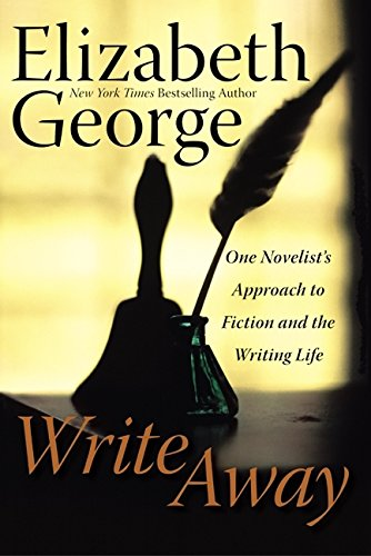 9780060560423: Write Away: One Novelist's Approach to Fiction and the Writing Life (George, Elizabeth (Insp))
