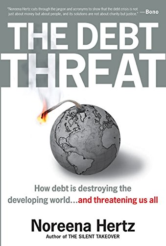 9780060560522: The Debt Threat: How Debt Is Destroying the Developing World