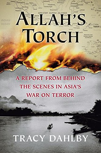 9780060560904: Allah's Torch: A Report from Behind the Scenes in Asia's War on Terror