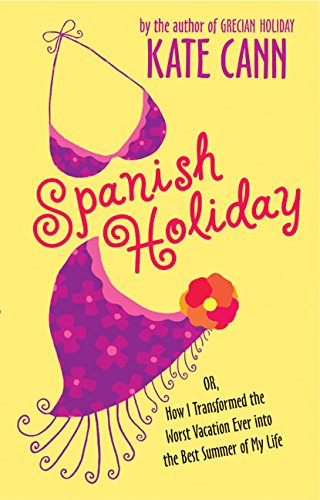 9780060561604: Spanish Holiday: Or, How I Transformed the Worst Vacation Ever into the Best Summer of My Life