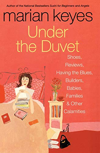 9780060562083: Under the Duvet: Shoes, Reviews, Having the Blues, Builders, Babies, Families and Other Calamities
