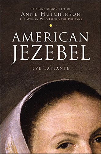 9780060562335: American Jezebel: The Uncommon Life of Anne Hutchinson, the Woman Who Defied the Puritans