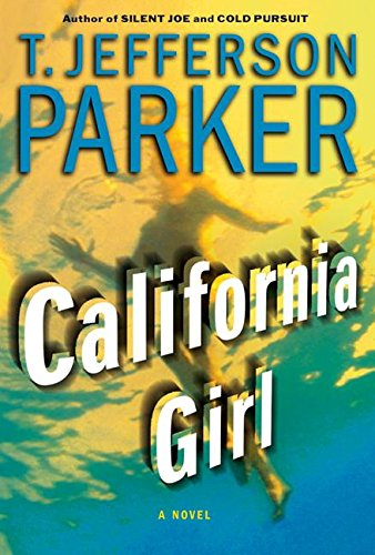 9780060562366: California Girl (Parker, T Jefferson)