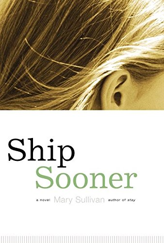 Ship Sooner: A Novel: Sullivan, Mary