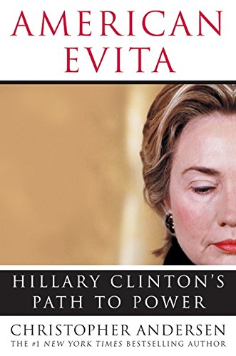 9780060562540: American Evita: Hillary Clinton's Path to Power