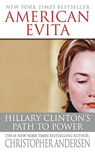 9780060562557: American Evita: Hillary Clinton's Path to Power