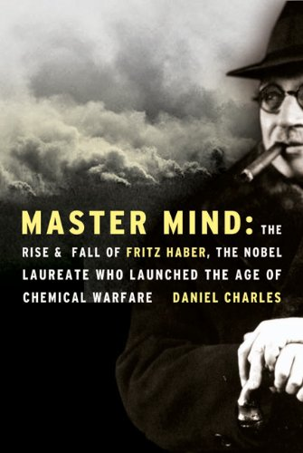 9780060562724: Master Mind: The Rise and Fall of Fritz Haber, the Nobel Laureate Who Launched the Age of Chemical Warfare