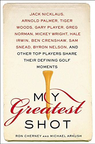 9780060562786: My Greatest Shot: The Top Players Share Their Defining Golf Moments