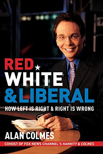 9780060562977: Red, White & Liberal: How Left Is Right & Right Is Wrong
