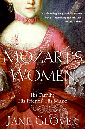 9780060563516: Mozart's Women: His Family, His Friends, His Music