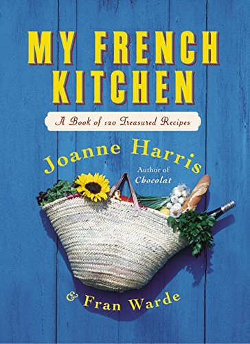 9780060563523: My French Kitchen: A Book of 120 Treasured Recipes