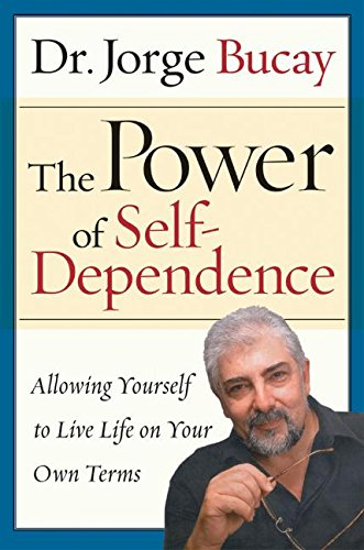 9780060563615: The Power of Self-Dependence: Allowing Yourself to Live Life on Your Own Terms