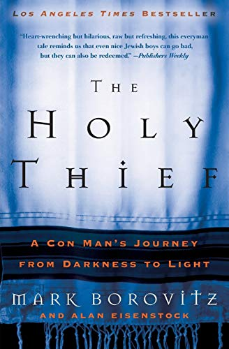 9780060563806: The Holy Thief: A Con Man's Journey from Darkness to Light