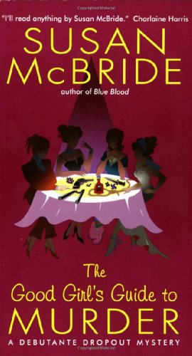 9780060563905: The Good Girl's Guide to Murder: A Debutante Dropout Mystery