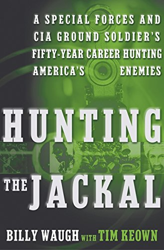 9780060564094: Hunting the Jackal: A Special Forces and CIA Ground Soldier's Fifty-Year Career Hunting America's Enemies