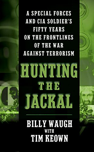 9780060564100: Hunting The Jackal: A Special Forces And CIA Soldier's Fifty Years on the Frontlines of the War Against Terrorism