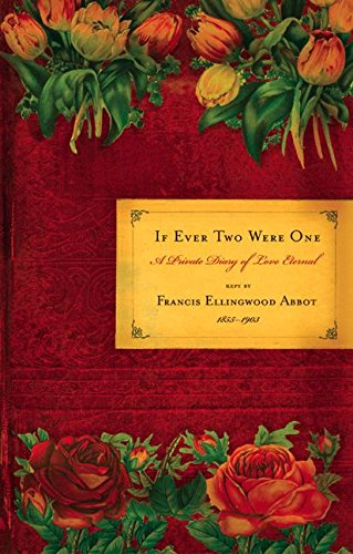 9780060564117: If Ever Two Were One: A Private Diary of Love Eternal