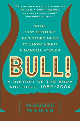 9780060564148: Bull: A History of the Boom and Bust, 1982-2004