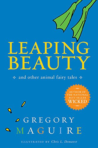 Leaping Beauty: And Other Animal Fairy Tales: Maguire, Gregory