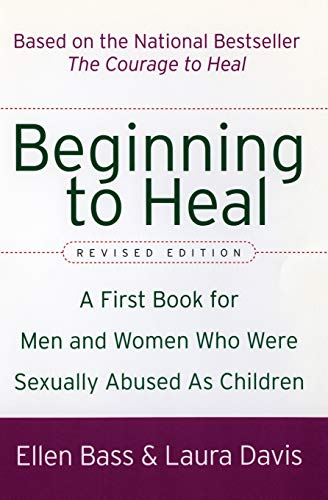 9780060564698: Beginning to Heal (Revised Edition): A First Book for Men and Women Who Were Sexually Abused as Children