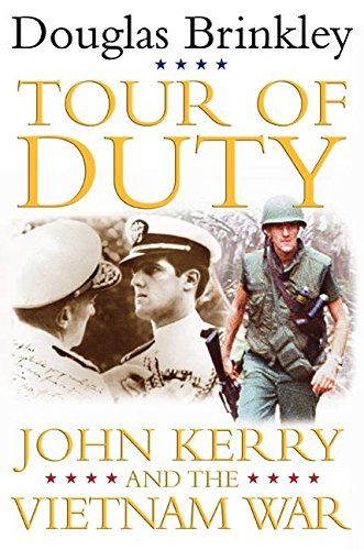 Tour of Duty: John Kerry and the Vietnam War: Brinkley, Douglas