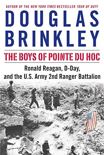 9780060565275: The Boys of Pointe du Hoc: Ronald Reagan, D-Day, and the U.S. Army 2nd Ranger Battalion