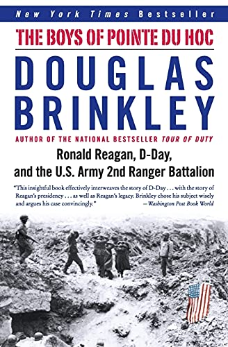 The Boys of Pointe du Hoc: Ronald Reagan, D-Day, and the U.S. Army 2nd Ranger Battalion: Brinkley, ...