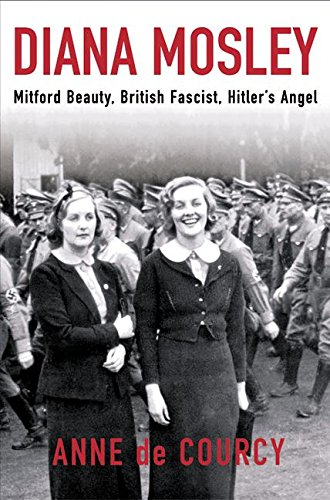 9780060565329: Diana Mosley: Mitford Beauty, British Fascist, Hitler's Angel