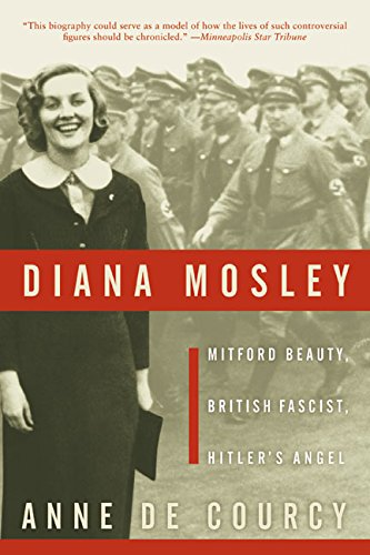 9780060565336: Diana Mosley: Mitford Beauty, British Fascist, Hitler's Angel