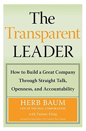 9780060565473: The Transparent Leader: How to Build a Great Company Through Straight Talk, Openness, and Accountability