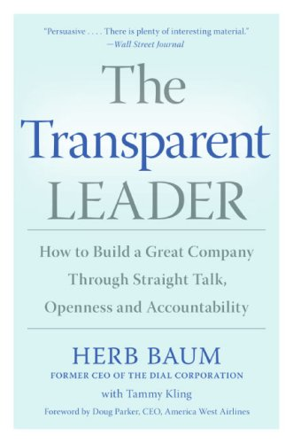 9780060565480: The Transparent Leader: How to Build a Great Company Through Straight Talk, Openness and Accountability