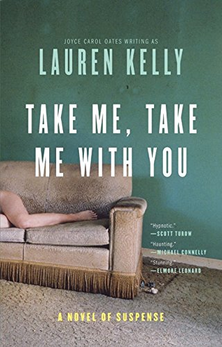 9780060565527: Take Me, Take Me with You: A Novel of Suspense