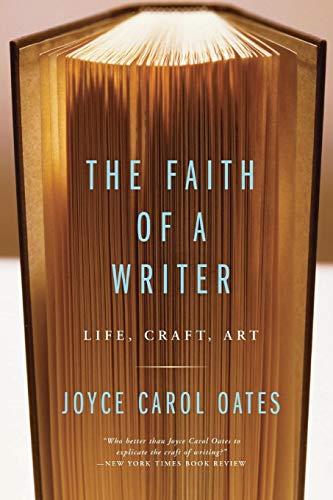 9780060565541: The Faith of a Writer: Life, Craft, Art