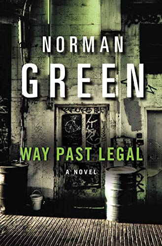 9780060565664: Way Past Legal: A Novel