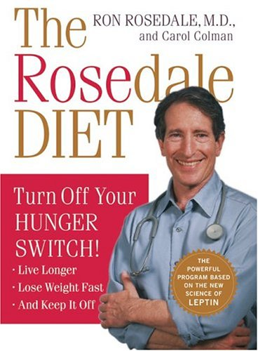 The Rosedale Diet: Turn off Your Hunger Switch (0060565721) by Ron Rosedale; Carol Colman