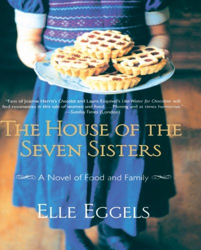 9780060565756: The House of the Seven Sisters: A Novel of Food and Family