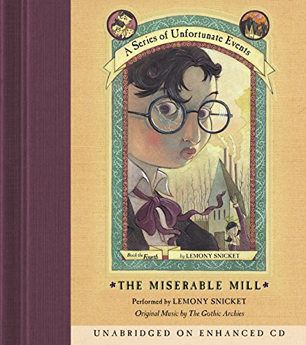 9780060566180: The Miserable Mill (A Series of Unfortunate Events, Book 4)