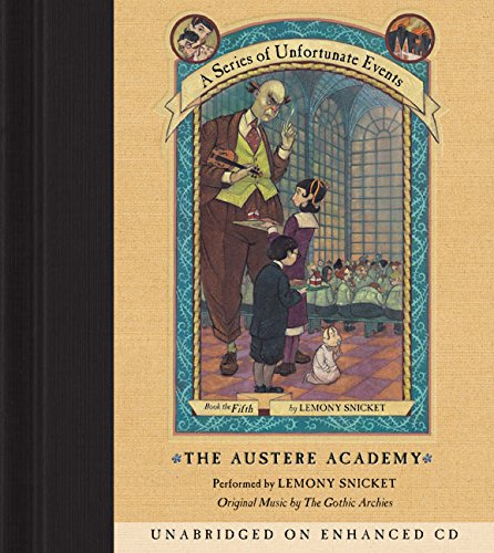 The Austere Academy (A Series of Unfortunate Events 5)