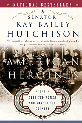 9780060566364: American Heroines: The Spirited Women Who Shaped Our Country