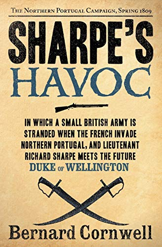 9780060566708: Sharpe's Havoc: Richard Sharpe and the Campaign in Northern Portugal, Spring 1809 (Richard Sharpe Adventure)