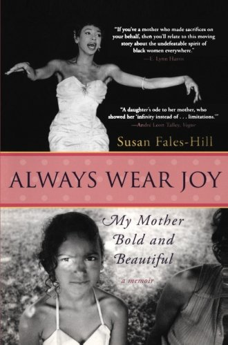 9780060566722: Always Wear Joy: My Mother Bold and Beautiful