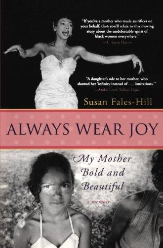 9780060566722: Always Wear Joy: My Mother Bold and Beautiful