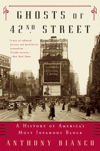 9780060566777: Ghosts of 42nd Street: A History of America's Most Infamous Block