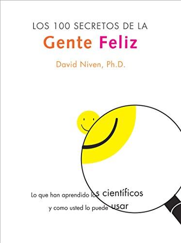 9780060566821: Los 100 Secretos de la Gente Feliz: Lo Que los Cientificos Han Descubierto y Como Puede Aplicarlo a su Vida (Spanish Edition)