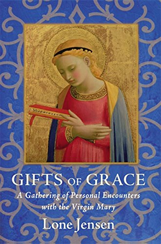 9780060566951: Gifts of Grace: A Gathering of Personal Encounters with the Virgin Mary