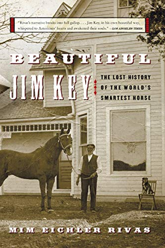 9780060567040: Beautiful Jim Key: The Lost History of the World's Smartest Horse